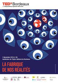 TedX Bordeaux – La fabrique de nos réalités !